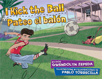 I Kick the Ball by Gwendolyn Zepeda